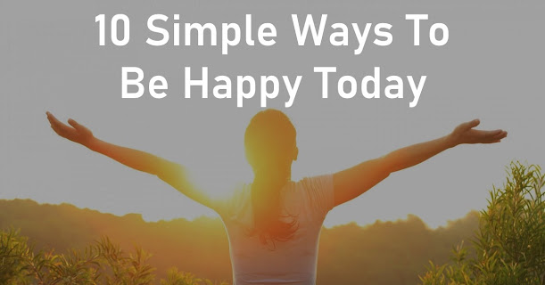 10 simple ways to be happy today