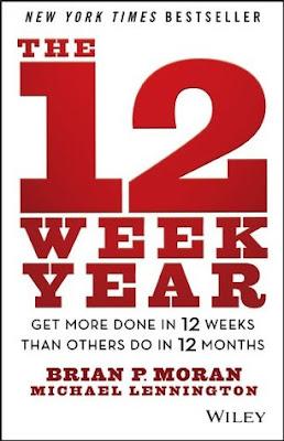 The 12 Week Year by Brian P Moran