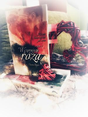 """""""Wczorajsza róża. Tom II. Nic nie łamie się tak jak serce""""- Daria Rajda"""