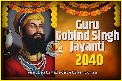 2040 Guru Gobind Singh Jayanti Date and Time, 2040 Guru Gobind Singh Jayanti Calendar