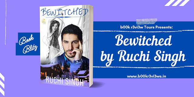 Book Blitz: Bewitched by Ruchi Singh