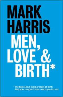 Men, Love & Birth - Mark Harris