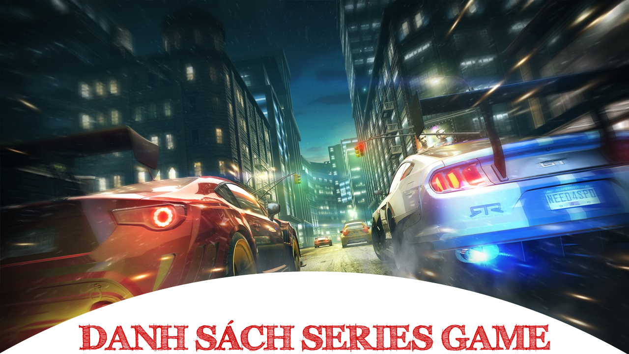 Danh Sách Series Game Need For Speed