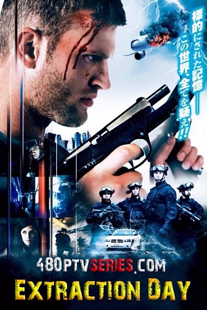 Watch Online Free Extraction Day (2014) Full Hindi Dual Audio Movie Download 480p 720p Bluray