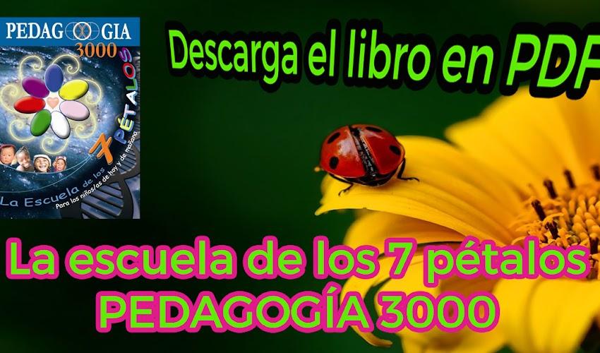 La Escuela de los 7 Pétalos - Pedagogía 3000 libro en PDF