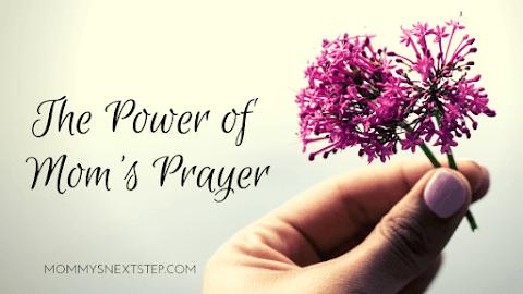 The Power of Mom's Prayer