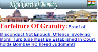 bombay-hc-judgment-forfeiture-of-gratuity-proof-of-misconduct-not-enough