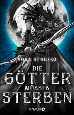 Bücherblog. Rezension. Buchcover. Die Götter müssen sterben von Nora Bendzko. Fantasy. Verlagsgruppe Droemer Knaur.