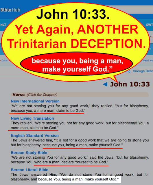 John 10:33. Yet Again, ANOTHER Trinitarian DECEPTION and misunderstanding.