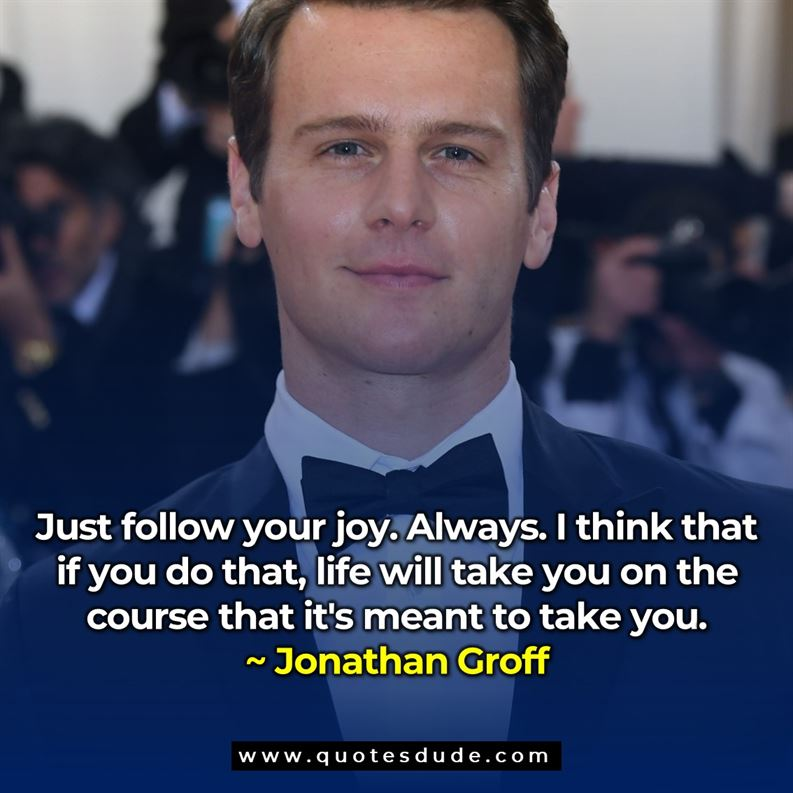 Best Quotes By Jonathan Groff