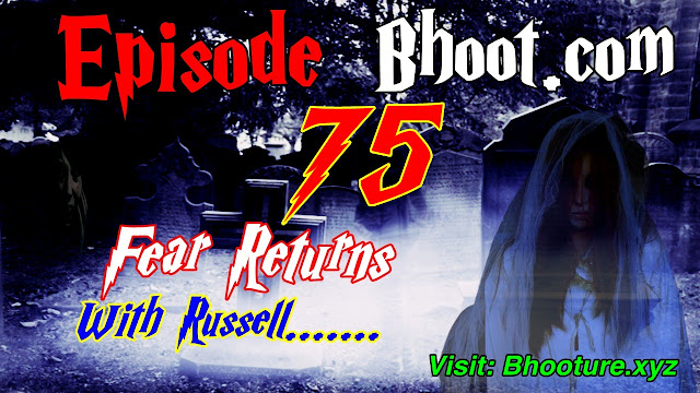 Bhoot.Com by Rj Russell Episode 75 - 16 July, 2021 (16-07-2021)