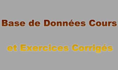 Base de Données Cours et Exercices Corrigés