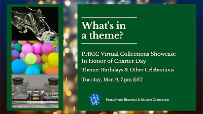 "photos of birthday balloons, a glass slipper, and a silver pen and ink set. Main text reads ""What's in a theme? PHMC Virtual Collections Showcase in Honor of Charter Day, Tuesday, March 9 at 7 pm EST"""