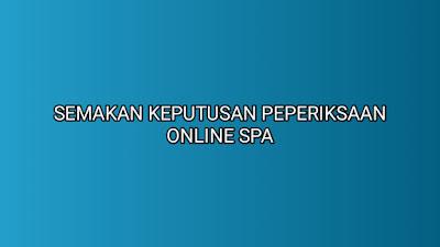 Semakan Keputusan Peperiksaan Online SPA 2020