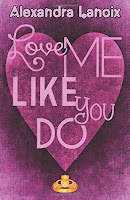 http://leslecturesdeladiablotine.blogspot.fr/2017/05/love-me-like-you-do-dalexandra-lanoix.html