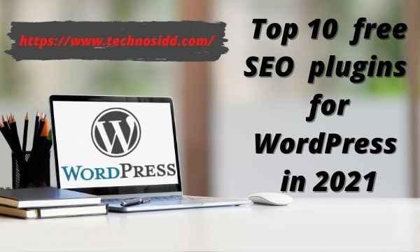 Top 10 best free SEO  plugins  for WordPress in 2021