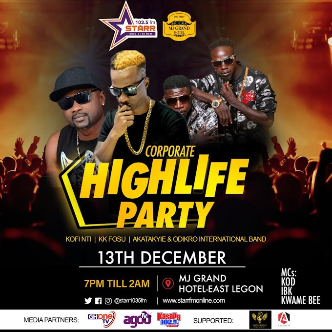 Starr FM & MJ Corporate Highlife Party comes on 13th December 2019