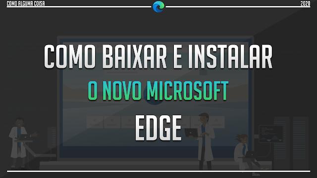 Como baixar e instalar o novo Microsoft Edge
