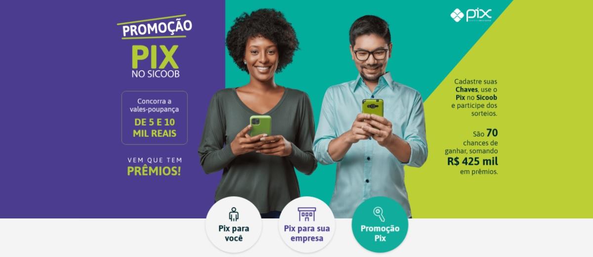 Promoção PIX no Sicoob 2020 2021 Prêmios 5 e 10 Mil Reais - Cadastrar Chaves e Concorrer