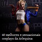 40 melhores e sensacionais cosplays da Arlequina