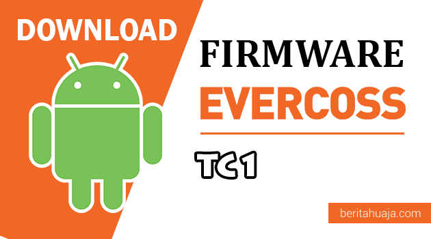 Download Firmware / Stock ROM Evercoss TC1  All Version