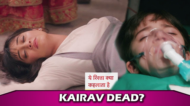 Heart-Breaking Twist : Furious Kartik stands Naira responsible for Kairav's death like condition