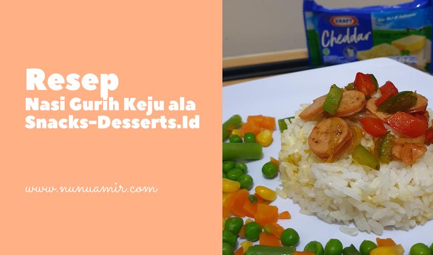 Resep Nasi Gurih Keju ala Snacks-Desserts.Id