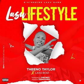 """Theeno Taylor Ft. Lasu Boys - Lasu Lyfstyle"""""""
