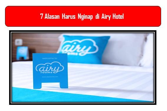 7 Alasan Harus Nginap di Airy Hotel