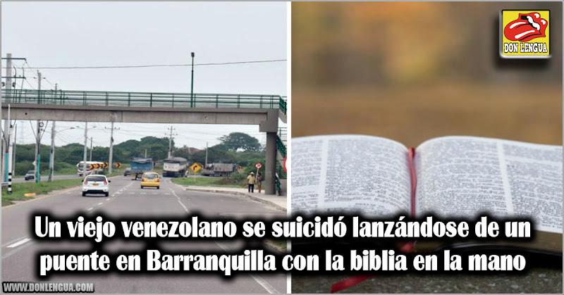 Un viejo venezolano se suicidó lanzándose de un puente en Barranquilla con la biblia en la mano