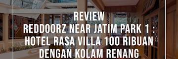 Review RedDoorz Near Jatim Park 1 : Hotel Rasa Villa 100 Ribuan dengan Kolam Renang