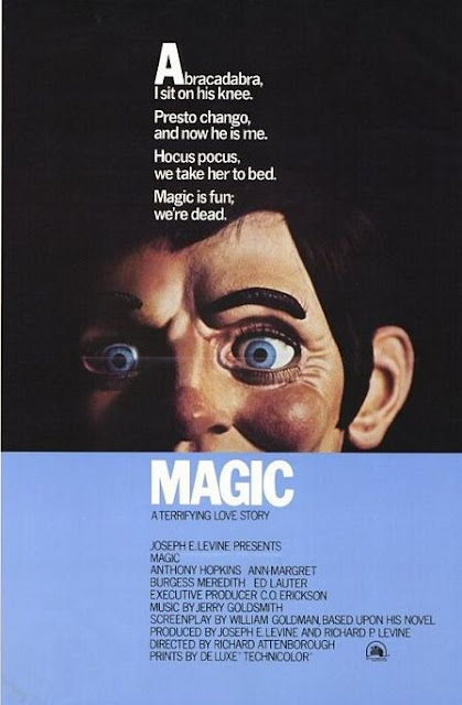 Magic (1978), directed by English filmmaker Richard Attenborough, starring Anthony Hopkins, Ann-Margret, Burgess Meredith
