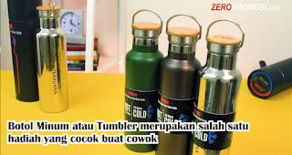 Botol Minum atau Tumbler merupakan salah satu hadiah yang cocok buat cowok