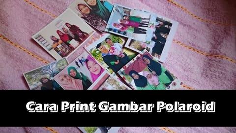 Cara Print Gambar Polaroid