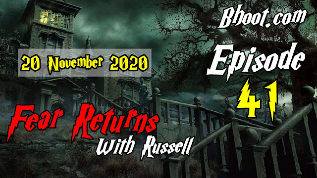 Bhoot.Com by Rj Russell episode 41 - 20 November 2020  bhoot.com episode 41 download bhooture.xyz