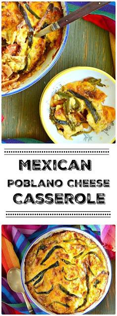 MEXICAN POBLANO CHEESE CASSEROLE