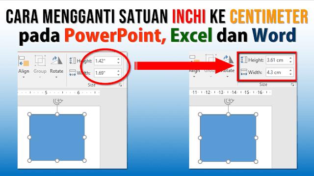 Cara Mengganti inci ke centimeter pada PowerPoint dan Excel