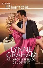 Lynne Graham - Un Giro Inesperado Del Destino