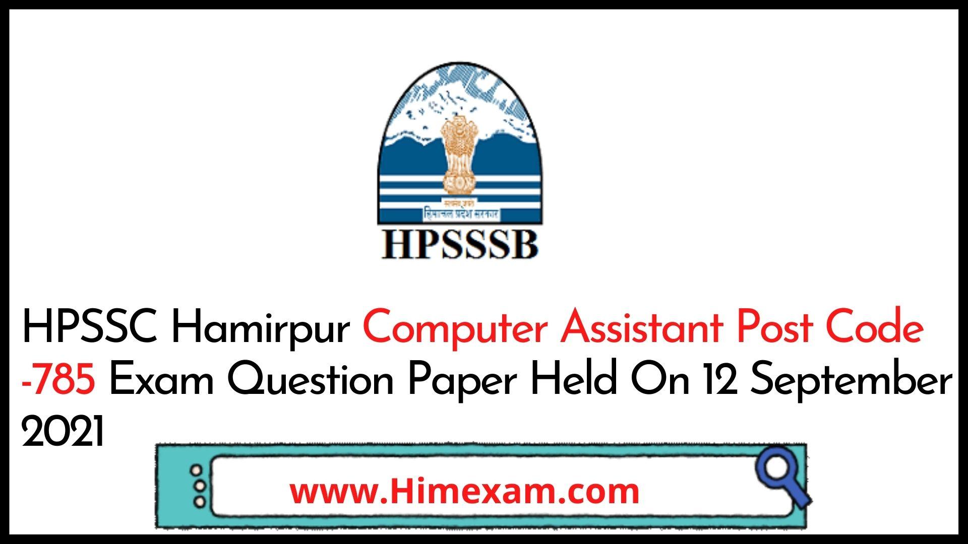 HPSSC  Computer Assistant Post Code -785 Exam Question Paper 2021