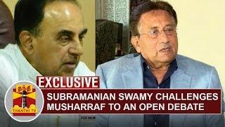 Subramanian Swamy challenges Pervez Musharraf to an open debate | Thanthi Tv