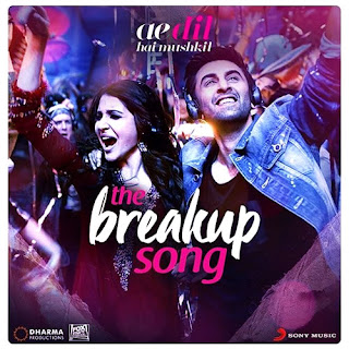 The Breakup Song Lyrcs - Ae Dil Hai Mushkil