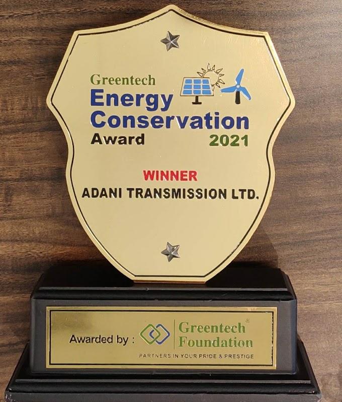 Adani Group News- अदाणी ट्रांसमिशन को मिला 'ग्रीनटेक एनर्जी कंजर्वेशन अवार्ड 2021' Adani Transmission wins 'Greentech Energy Conservation Award 2021'