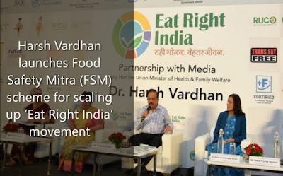 Harsh Vardhan launches Food Safety Mitra (FSM) scheme for scaling up 'Eat Right India' movement