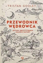 http://lubimyczytac.pl/ksiazka/4685745/przewodnik-wedrowca-sztuka-odczytywania-znakow-natury
