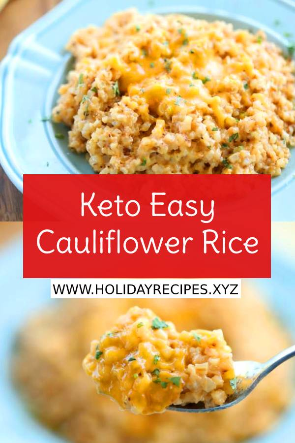 Keto Easy Cauliflower Rice Recipe - Holiday Recipes