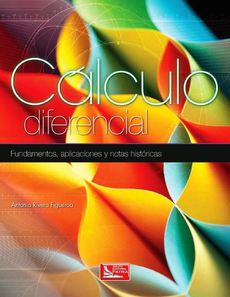 Cálculo diferencial: Fundamentos, aplicaciones y notas históricas – Antonio Rivera Figueroa