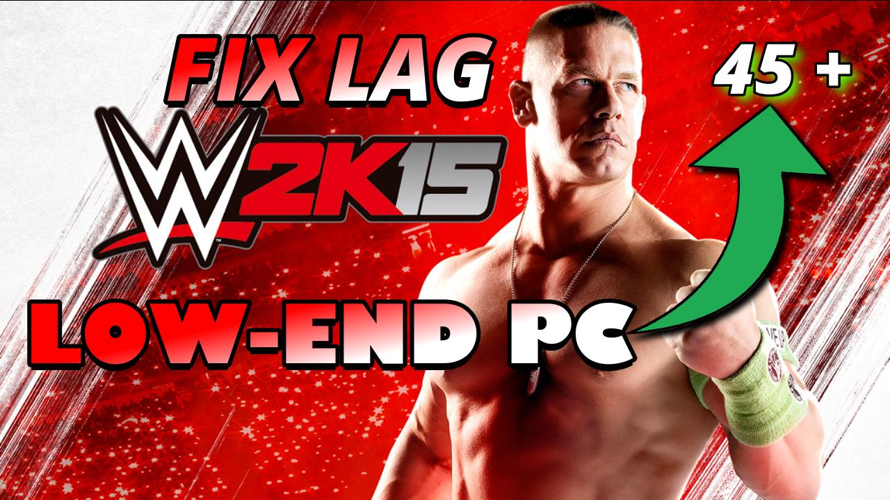 best settings for wwe 2k15 low end pc (fix lag, slow mo, freeze)