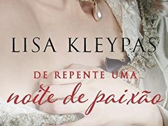 [leitura do momento] DE REPENTE UMA NOITE DE PAIXÃO - LISA KLEYPAS