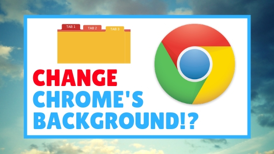 How To Change The Background Of Google Chrome Homepage Easily