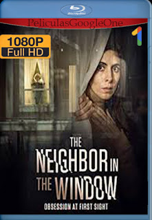 La vecina nos vigila(The Neighbor in the Window) (2020) [1080p Web-Dl] [Latino-Inglés] [LaPipiotaHD]